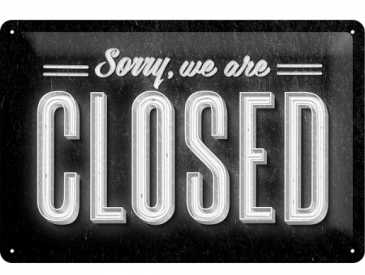 Blechschild 22219 - Sorry, We Are Closed - 20 X 30 cm -Neu