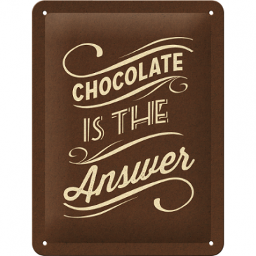 Blechschild 26159 - Chocolate Is The Answer - 15X20 cm - Neu