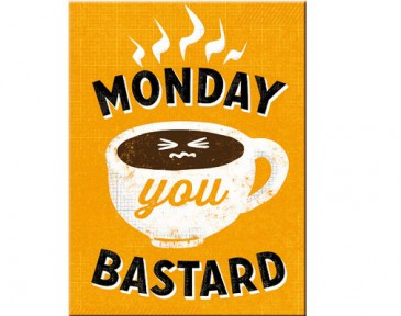 Magnet 14311 - Monday You Bastard - 8 X 6 cm - Neu
