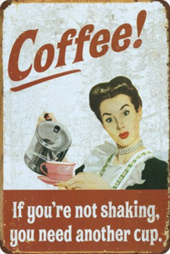 Blechschild 300/271 - Coffee - If You´Re Not Shaking, You Need... - 20 X 30 cm