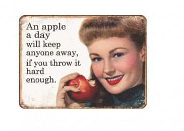 Blechschild 303/1974 - An Apple A Day Will Keep Anyone Away... - 30 X 40 cm